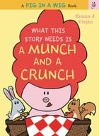 What This Story Needs Is a Munch and a Crunch Cover Image