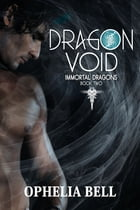 Dragon Void by Ophelia Bell