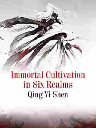 Immortal Cultivation in Six Realms: Volume 3