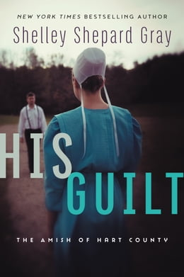 Book His Guilt: The Amish of Hart County by Shelley Shepard Gray