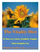 The Vitality Diet: 21 Days to a Leaner, Healthier, Happier, More Energetic You by Michelle Schoffro Cook