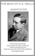 The Best of H.G. Wells (Annotated) by H.G. Wells