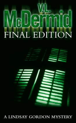 Book Final Edition (Lindsay Gordon Crime Series, Book 3) by V. L. McDermid