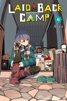 Laid-Back Camp, Vol. 6 by Afro