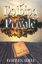 Nothing Private by Darren Shell