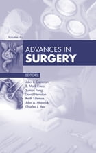 Advances in Surgery - E-Book by John L. Cameron, MD, FACS, FRCS(Eng) (hon), FRCS(Ed) (hon), FRCSI(hon)