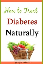 How to Treat Diabetes Naturally by Jenny Henson