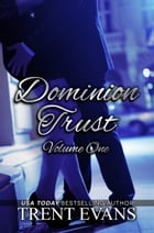 Dominion Trust Series - Vol 1 by Trent Evans