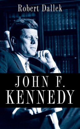 Book John F. Kennedy by Robert Dallek