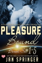 Pleasure Bound : A Futuristic Adult Romance Boxed Set: Books 1-5 by Jan Springer