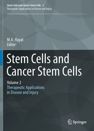 Stem Cells and Cancer Stem Cells, Volume 2: Stem Cells and Cancer Stem Cells, Therapeutic Applications in Disease and Injury: Volume 2