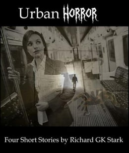 Book Urban Horror: Four Short Horror Stories by Richard GK Stark