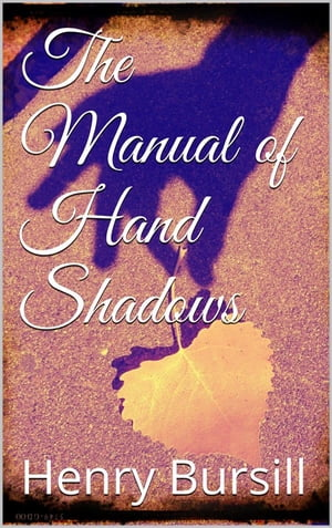 The Manual of Hand Shadows