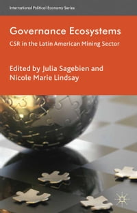 Governance Ecosystems: CSR in the Latin American Mining Sector