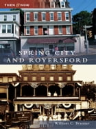 Spring City and Royersford by William C. Brunner