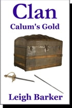 Calum's Gold: Clan Episode 7