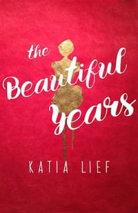The Beautiful Years: a novella