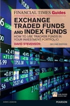 FT Guide to Exchange Traded Funds and Index Funds: How to Use Tracker Funds in Your Investment Portfolio by David Stevenson