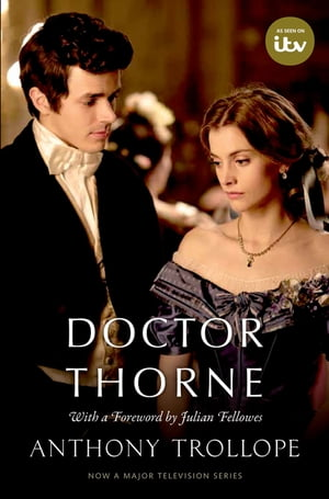Doctor Thorne TV Tie-In with a foreword by Julian Fellowes The Chronicles of Barsetshire