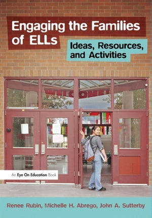 Engaging the Families of ELLs Ideas,  Resources,  and Activities
