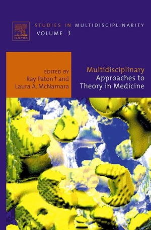 Multidisciplinary Approaches to Theory in Medicine