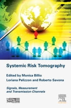 Systemic Risk Tomography: Signals, Measurement and Transmission Channels by Monica Billio