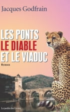 Les ponts, le diable et le viaduc by Jacques Godfrain
