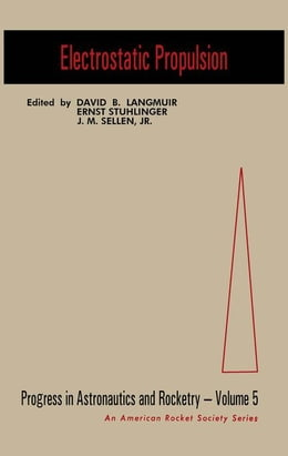 Book Electrostatic Propulsion by Langmuir, David