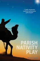 Parish Nativity Play by Kevin Carey