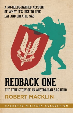 Redback One The true story of an Australian SAS hero