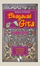 Essence of Srimad Bhagvad Gita by Dr. N. K. Srinivasan