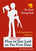 The Saulis Dating Guide: A Comprehensive Guide on How to Consistently Get Laid on The First Date 003353d5-ed14-48af-817d-3bd3dd854569