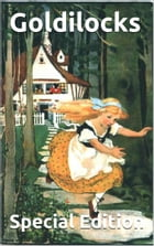Goldilocks and the Three Bears (Special Edition): Six Different Versions of the Classic Tale by Robert Southey