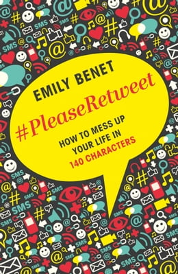 Book #PleaseRetweet by Emily Benet
