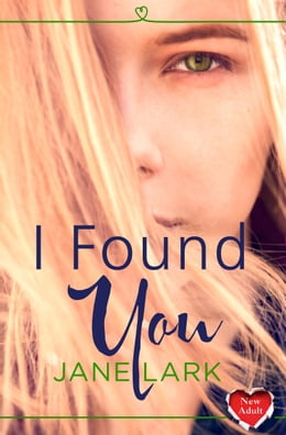 Book I Found You by Jane Lark
