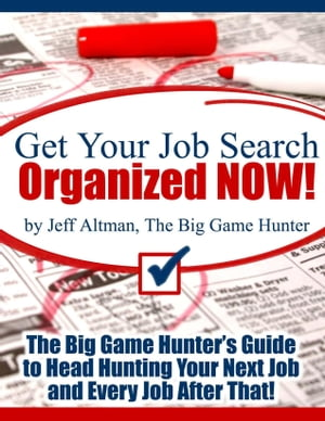 Get Your Job Search Organized NOW!