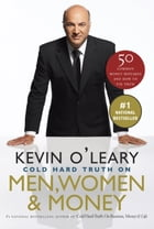 The Cold Hard Truth On Men, Women and Money by Kevin O'Leary
