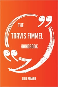 The Travis Fimmel Handbook - Everything You Need To Know About Travis Fimmel