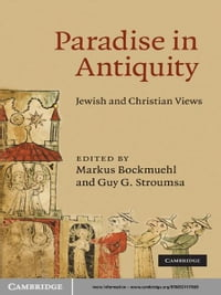 Paradise in Antiquity: Jewish and Christian Views
