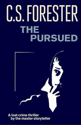 Book The Pursued by C.S. Forester