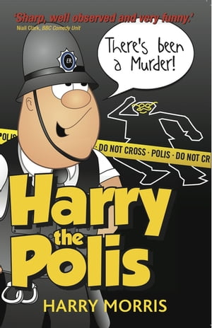 There's Been A Murder! Harry the Polis