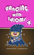 Dancing with Idioms 4 by WP Phan