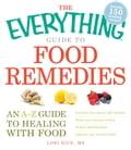 The Everything Guide to Food Remedies 750d7e74-0f36-4fe6-a248-b7742478bdab