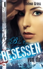 Blue Eyes - Besessen von dir by Helena Grass
