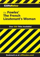 CliffsNotes on Fowles' The French Lieutenant's Woman by James F. Bellman
