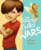 The Tooth Fairy Wars: with audio recording