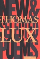 New and Selected Poems of Thomas Lux: 1975-1995 by Thomas Lux