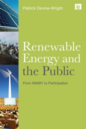 Renewable Energy and the Public From NIMBY to Participation