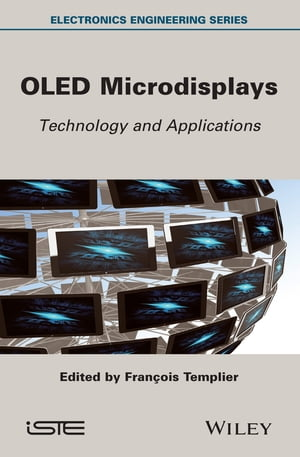 OLED Microdisplays: Technology and Applications by François Templier
