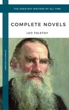 Tolstoy, Leo: The Complete Novels and Novellas (Oregan Classics) (The Greatest Writers of All Time) by Leo Tolstoy
